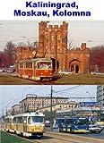Kaliningrad, Moskau, Kolomna: Strassenbahnen in Ru [Import allemand]