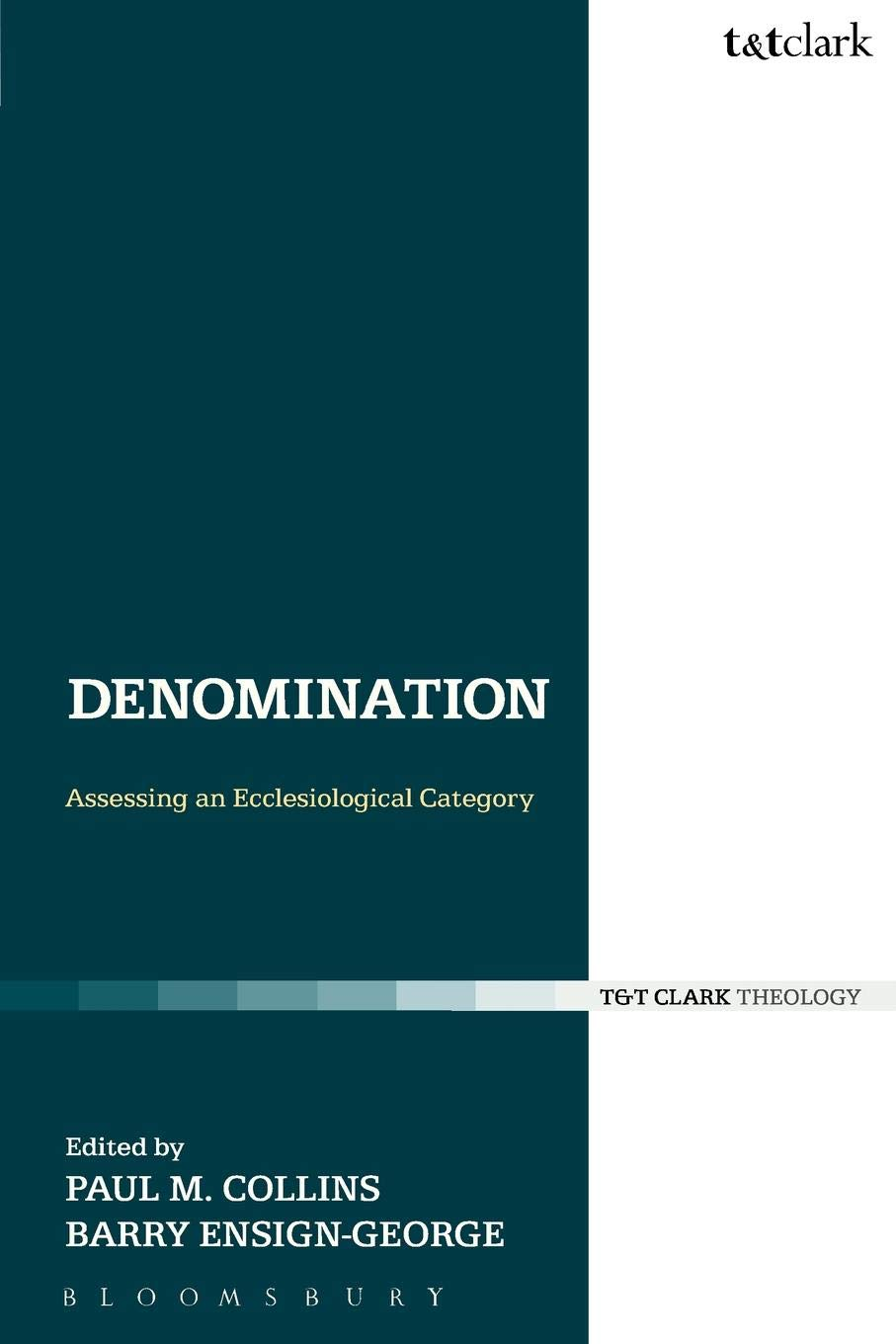 Denomination: Assessing an Ecclesiological Category (Ecclesiological Investigations, 11)