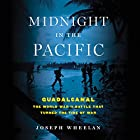 Midnight in the Pacific: Guadalcanal - The World War II Battle That Turned the Tide of War Audiobook by Joseph Wheelan Narrated by Kevin Stillwell