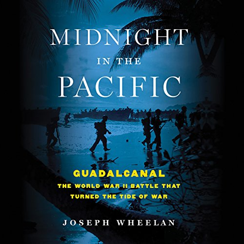 Midnight in the Pacific: Guadalcanal - The World War II Battle That Turned the Tide of War by Unknown