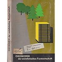 Ökonomik der sozialistischen Forstwirtschaft