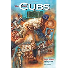 The 1969 Cubs: Long Rememebered - Long Remembered - Not Forgottten