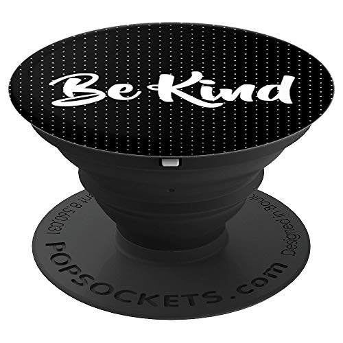 (Be Kind White Text Black Dot Background - PopSockets Grip and Stand for Phones and Tablets)