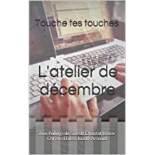 L'atelier de décembre: Ann Pulings de Smedt Chantal Istace Christo Datso Judith Arnaud (Touche tes touches t. 1) (French Edition)
