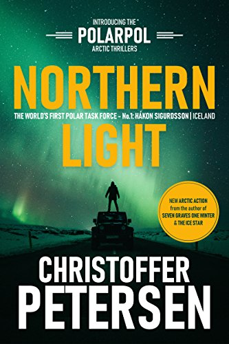 Northern Light: A Polar Task Force Thriller