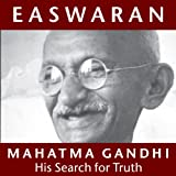 Mahatma Gandhi: His Search for Truth