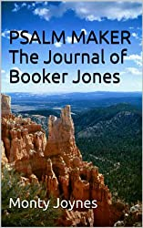 PSALM MAKER: The Journal of Booker Jones (Booker Series Book 5)