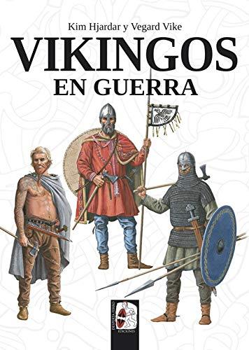 Vikingos en guerra por Kim Hjardar,Vegard Vike,Balbás Polanco, Marco Aurelio