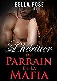 l h?ritier du parrain de la mafia une romance mafieuse french edition