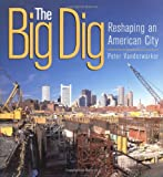The Big Dig, Peter Vanderwarker, 0316605980