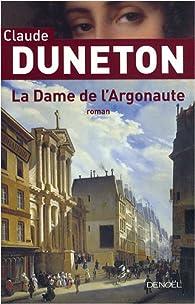 La Dame de l'Argonaute par Claude Duneton