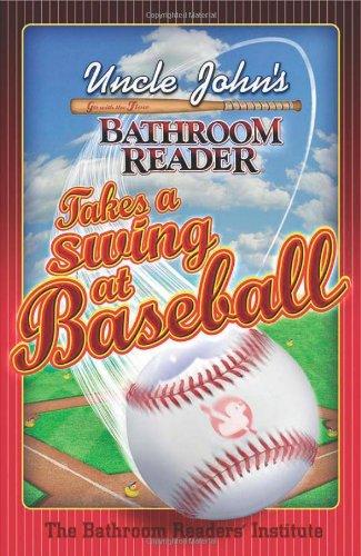 Read Online Uncle John's Bathroom Reader Takes a Swing at Baseball (Uncle John's Bathroom Readers) PDF
