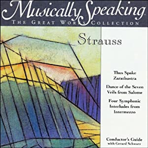 Conductor's Guide to Strauss' Thus Spake Zarathustra and Dance of the Seven Veils from Salome Speech