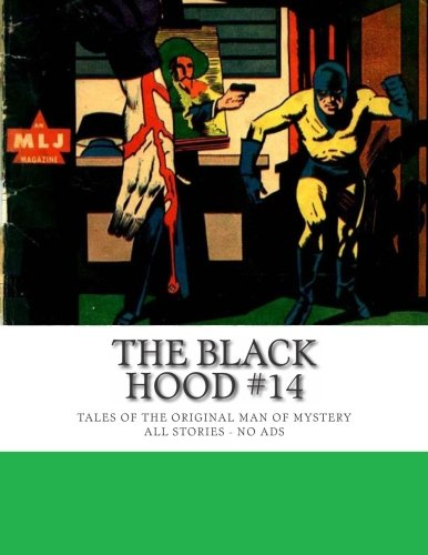 The Black Hood #14: Tales of the Original Man of Mystery -- All Stories - No Ads ebook