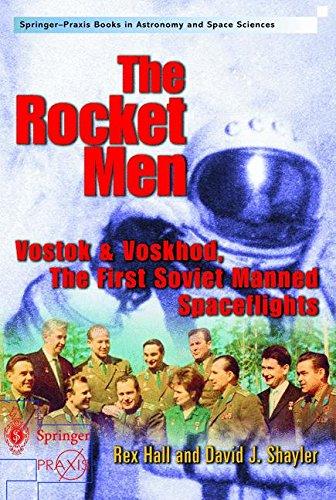 - The Rocket Men : Vostok and Voskhod, the First Soviet Manned Spaceflights