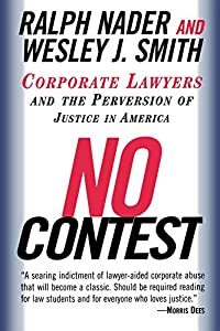 No Contest: Corporate Lawyers and the Perversion of Justice in America by Random House