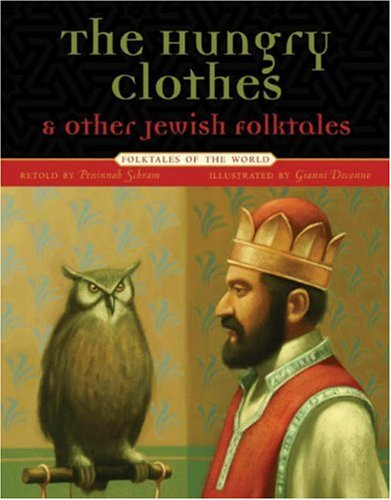 Download The Hungry Clothes and Other Jewish Folktales (Folktales of the World) pdf