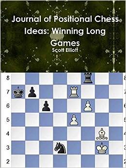 Journal of Positional Chess Ideas: Winning Long Games: Amazon ...