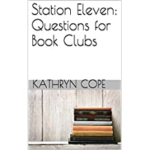 Station Eleven: Questions for Book Clubs