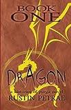 Book One: Dragon, Rustin Petrae, 1482562863