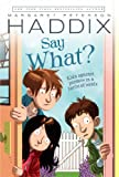 Say What?, Margaret Peterson Haddix, 0689862563