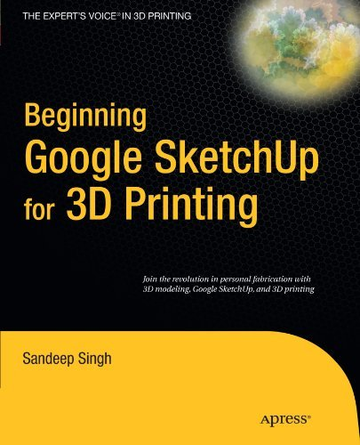 Download Beginning Google Sketchup for 3D Printing (Expert's Voice in 3D Printing) Pdf