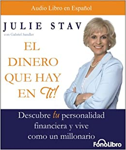 el dinero que hay en ti de julie stav