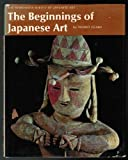 The Beginnings of Japanese Art (The Heibonsha Survey of Japanese Art) (English and Japanese Edition)