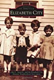 img - for Elizabeth City (NC) (Images of America) by Jr. and Elizabeth City Historical Neighborhood John C. Scott (2001-11-08) book / textbook / text book