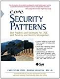 Core Security Patterns : Best Practices and Strategies for J2EE, Web Services, and Identity Management, Steel, Christopher and Nagappan, Ramesh, 0133119769