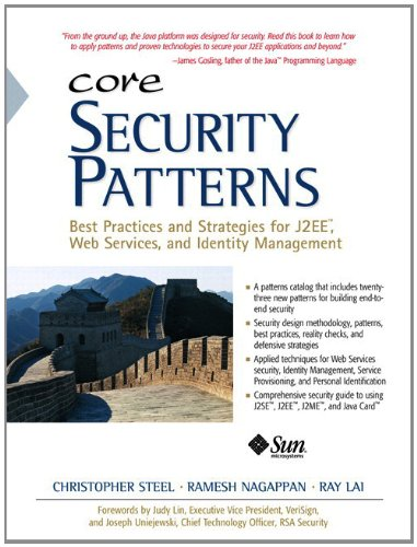 Core Security Patterns: Best Practices and Strategies for J2EE, Web Services, and Identity Management (Sun Core Series)