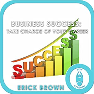 Business Success: Take Charge of Your Career Speech