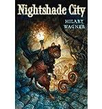 download ebook [ [ [ nightshade city (nightshade chronicles (hardcover)) [ nightshade city (nightshade chronicles (hardcover)) ] by wagner, hilary ( author )aug-01-2010 hardcover pdf epub