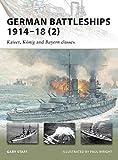 German Battleships 1914-18 (2): Kaiser, König and Bayern classes (New Vanguard)