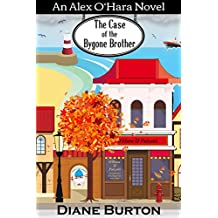 The Case of the Bygone Brother: An Alex O'Hara Novel