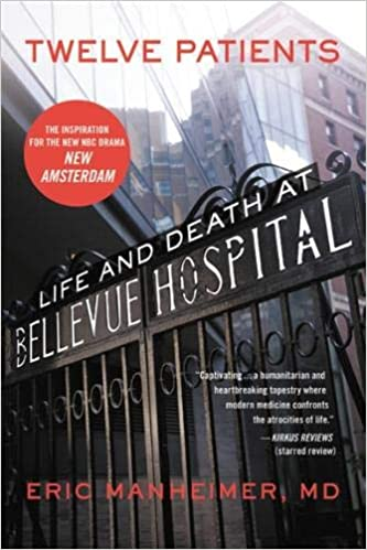 Twelve Patients: Life and Death at Bellevue Hospital (The