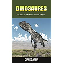 Dinosaures: Informations Intéressantes & Images  (French Edition)