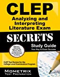CLEP Analyzing and Interpreting Literature Exam Secrets Study Guide: CLEP Test Review for the College Level Examination Program