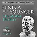 The Moral Epistles: 124 Letters to Lucilius Audiobook by Seneca the Younger Narrated by James Cameron Stewart
