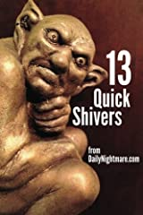 13 Quick Shivers: from Dailynightmare.com Paperback