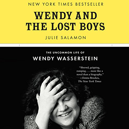 Wendy and the Lost Boys: The Uncommon Life of Wendy Wasserstein by Audible Studios
