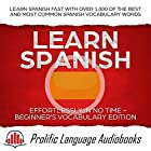 Learn Spanish Effortlessly in No Time: Beginner's Vocabulary Edition: Learn Spanish Fast with Over 1,000 of the Best and Most Common Spanish Vocabulary Words Hörbuch von Prolific Language Audiobooks Gesprochen von: Becky Boyd