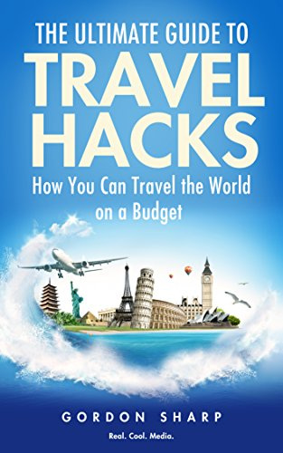 Amazon the ultimate guide to travel hacks how you can travel the ultimate guide to travel hacks how you can travel the world on a budget fandeluxe Choice Image