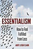 Essentialism: How to Feel Fulfilled From Less