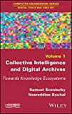 Collective Intelligence and Digital Archives: Towards Knowledge Ecosystem