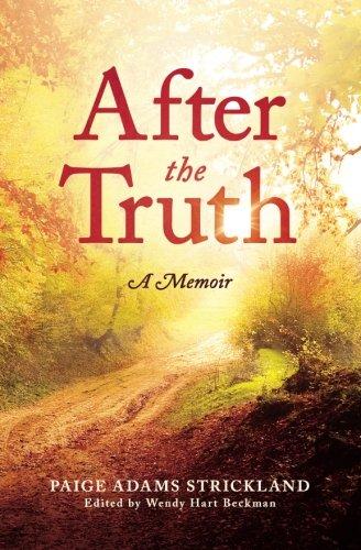 After the Truth: A Memoir