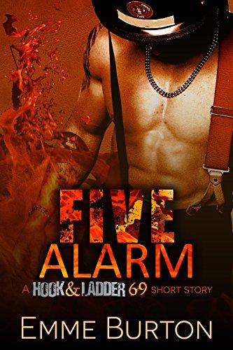 Five Alarm: A Hook & Ladder 69 Short Story