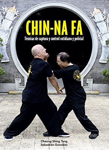 Chin-Na Fa. Técnicas de captura y control cotidiano y policial