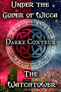 The Watchtower/Under the Cover of Wicca