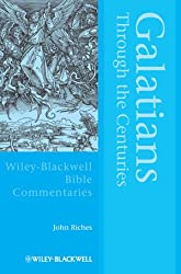 Galatians Through the Centuries (Wiley Blackwell Bible Commentaries)